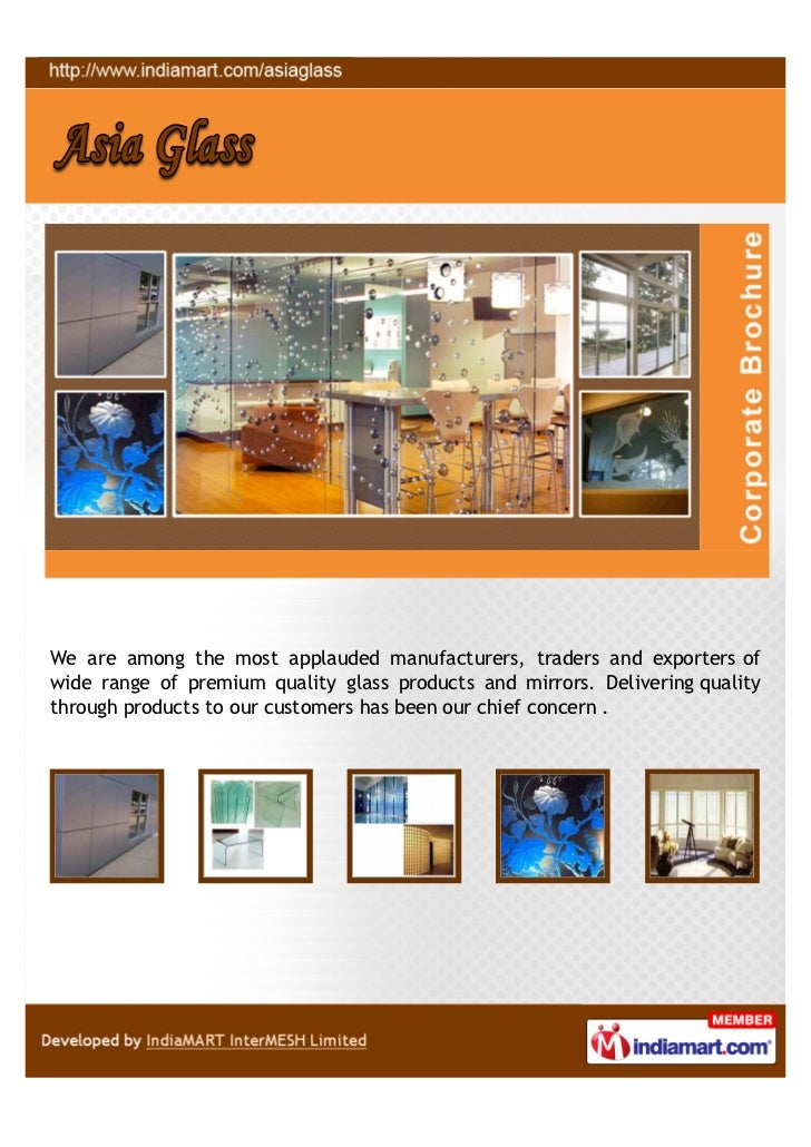 We are among the most applauded manufacturers, traders and exporters ofwide range of premium quality glass products and mi...