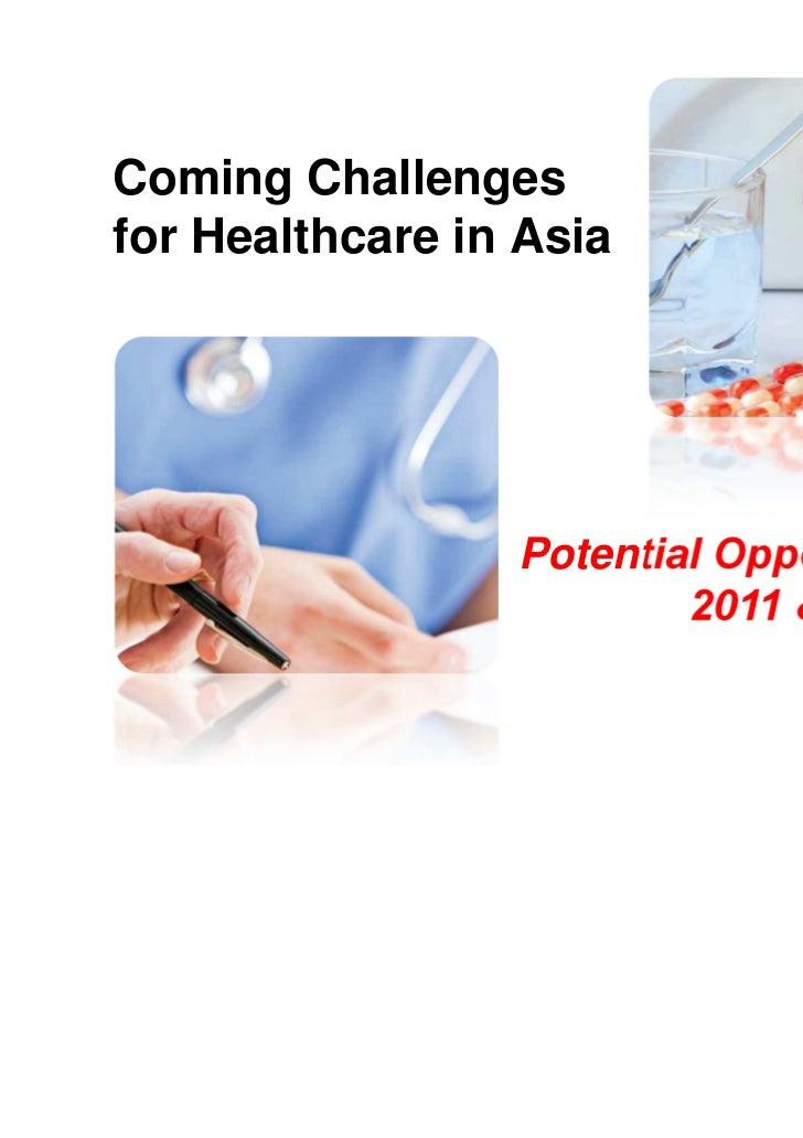 CONFIDENTIAL  Coming Challenges  for Healthcare in Asia                                      Potential Opportunities      ...