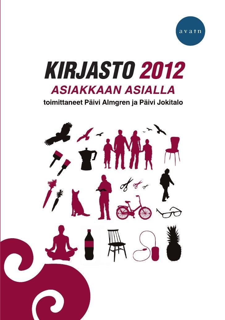 Päivi Almgren ja Päivi Jokitalo   Kirjasto 2012      Asiakkaan asialla
