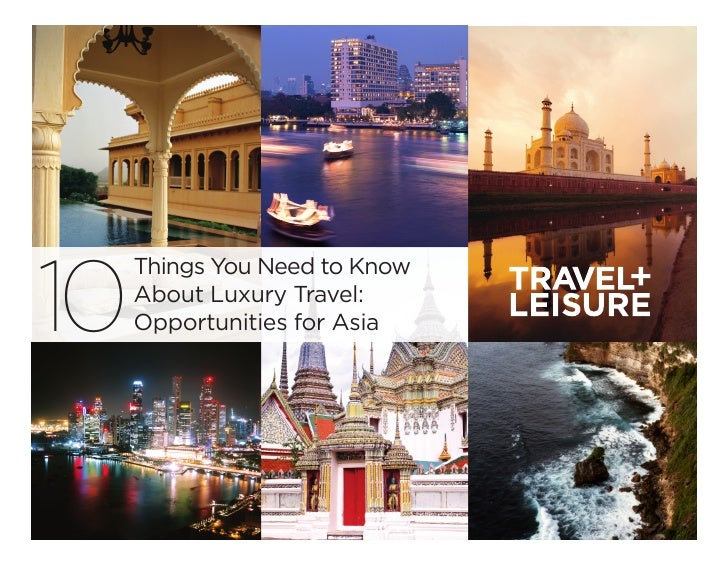 10     Things You Need to Know     About Luxury Travel:     Opportunities for Asia
