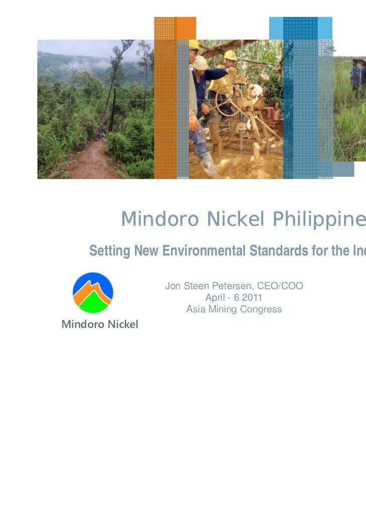 Mindoro Nickel Philippines     Setting New Environmental Standards for the Industry                 Jon Steen Petersen, CE...
