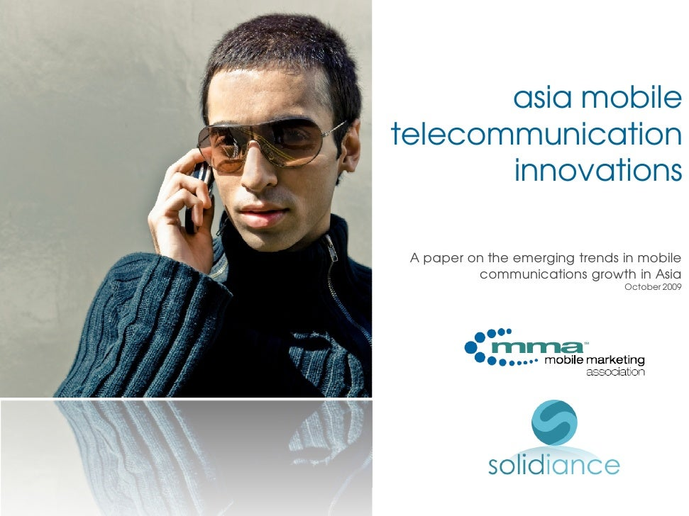 asia mobile telecommunication        innovations   A paper on the emerging trends in mobile           communications growt...