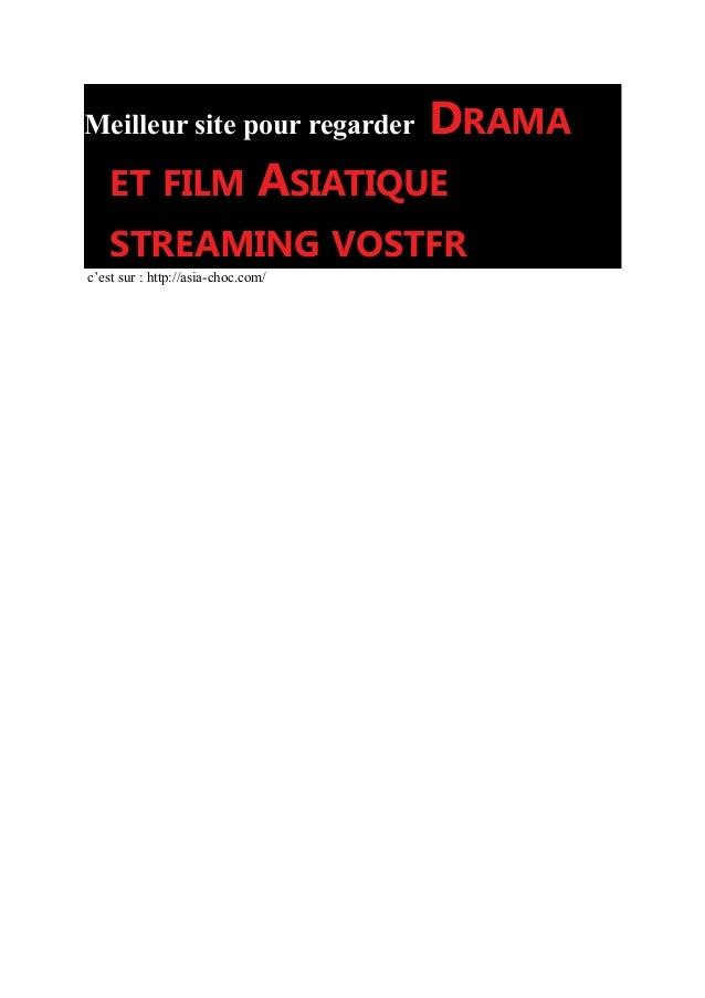 Meilleur site pour regarder DRAMA ET FILM ASIATIQUE STREAMING VOSTFR c'est sur : http://asia-choc.com/