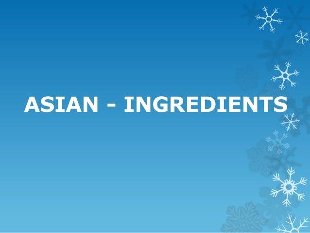 ASIAN - INGREDIENTS
