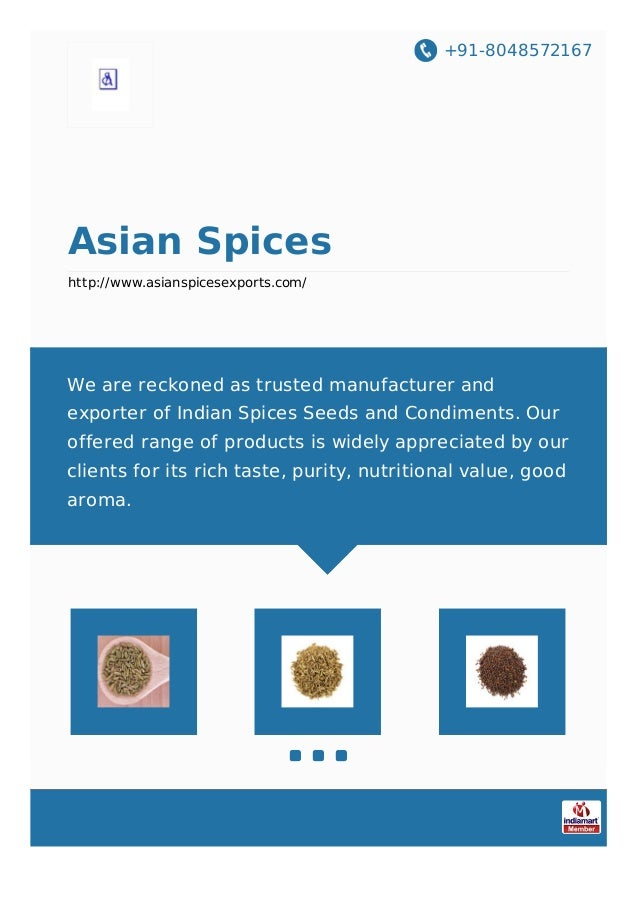 +91-8048572167 Asian Spices http://www.asianspicesexports.com/ We are reckoned as trusted manufacturer and exporter of Ind...