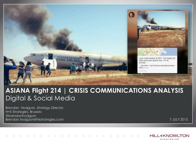 ASIANA Flight 214 | CRISIS COMMUNICATIONS ANALYSIS Digital & Social Media Brendan Hodgson, Strategy Director H+K Strategie...