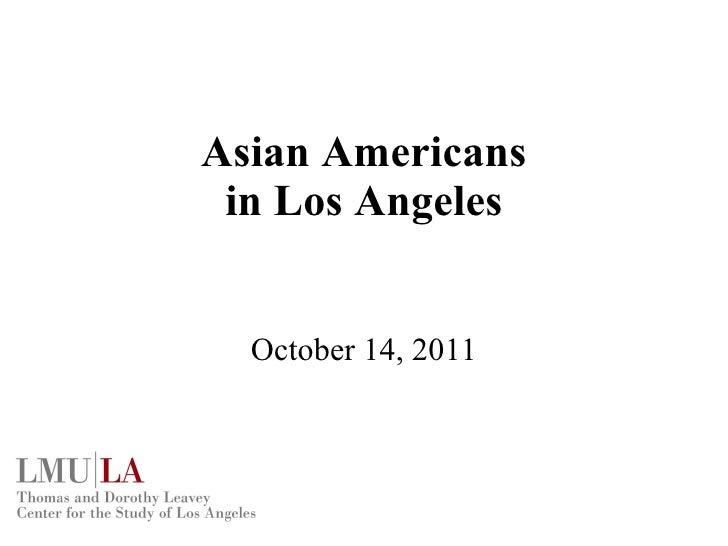 Asian Americans in Los Angeles October 14, 2011