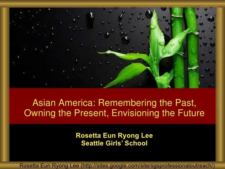 Rosetta Eun Ryong Lee Seattle Girls ' School Rosetta Eun Ryong Lee (http://sites.google.com/site/sgsprofessionaloutreach/)...