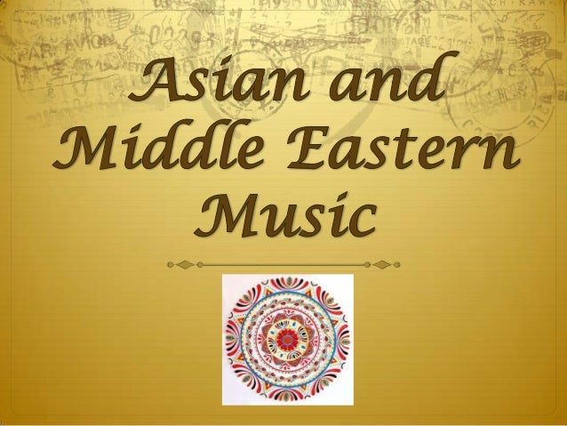 Asian and Middle Eastern Music