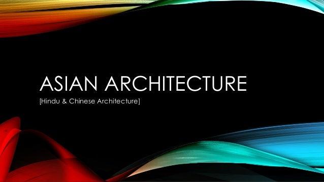 ASIAN ARCHITECTURE [Hindu & Chinese Architecture]