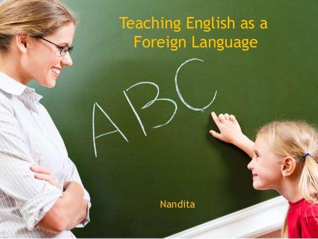 Teaching English as a Foreign Language Nandita