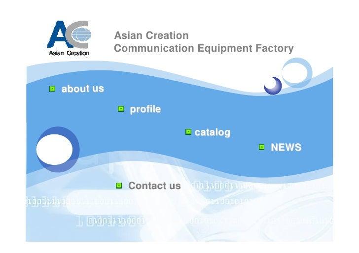 Asian Creation           Communication Equipment Factoryabout us             profile                          catalog     ...