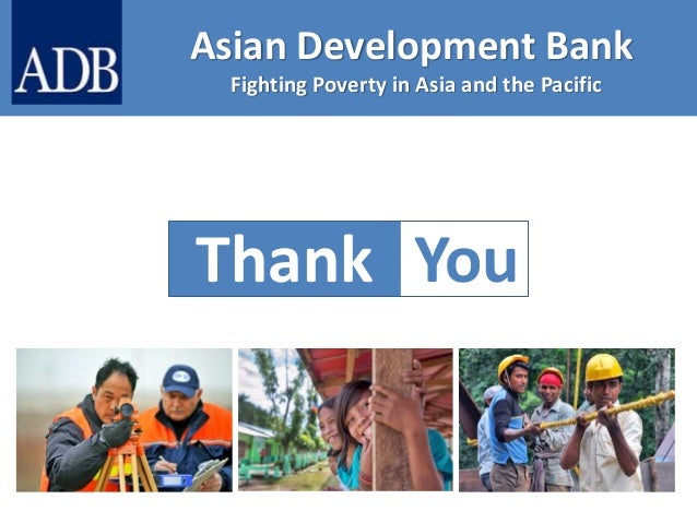 the asian development bank adb Asian development bank (adb) is a multilateral finance institution committed to reducing poverty in the asia pacific adb's ngo and civil society center (ngoc), which strengthens civil society participation in adb operations, manages adb youth for asia - adb's youth initiative which seeks to mainstream youth involvement in adb operations, and.