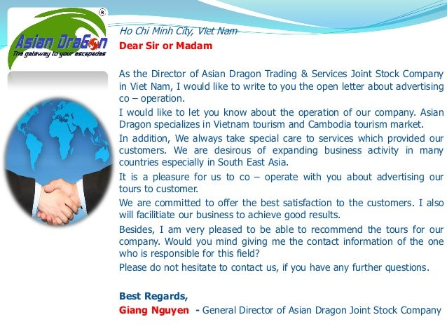 Ho Chi Minh City, Viet Nam Dear Sir or Madam As the Director of Asian Dragon Trading & Services Joint Stock Company in Vie...