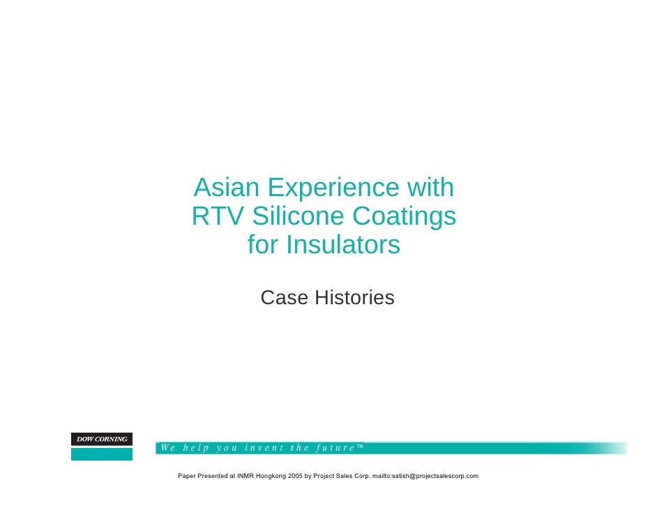Asian Experience with     RTV Silicone Coatings         for Insulators                          Case Histories     Paper P...