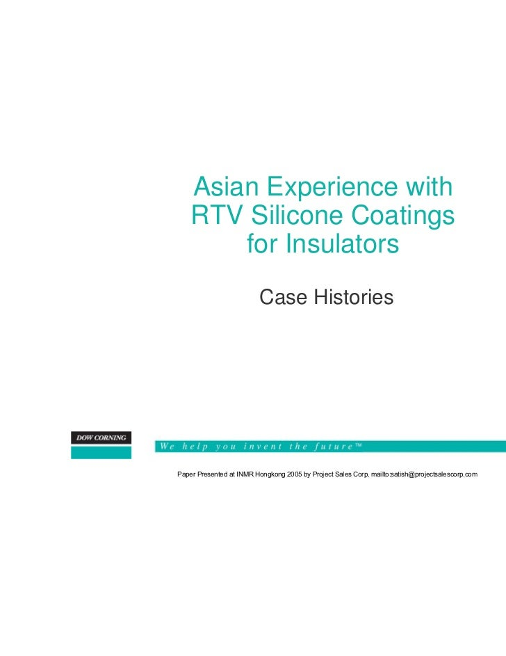 Asian Experience with    RTV Silicone Coatings        for Insulators                         Case HistoriesPaper Presented...