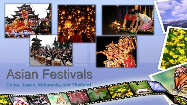China, Japan, Indonesia, and Thailand Asian Festivals