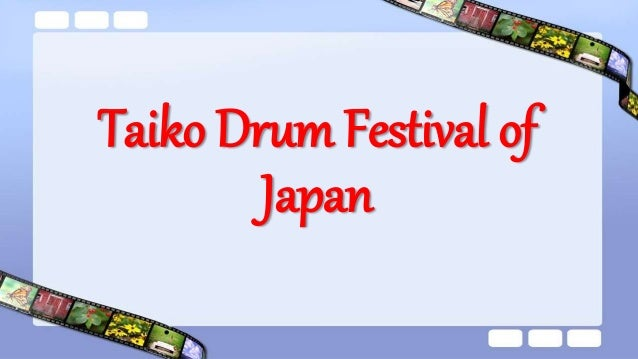 The main focus of the performance includes the following:  Uchite, the taiko drummer  Different drums  Other traditiona...