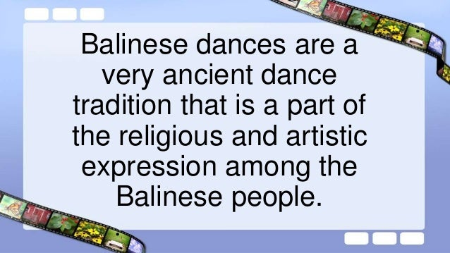 Variations ♫ Among the dance traditions in Bali, these terms deserve special mention: ♫ Barong, the Lion; Legong, a refine...