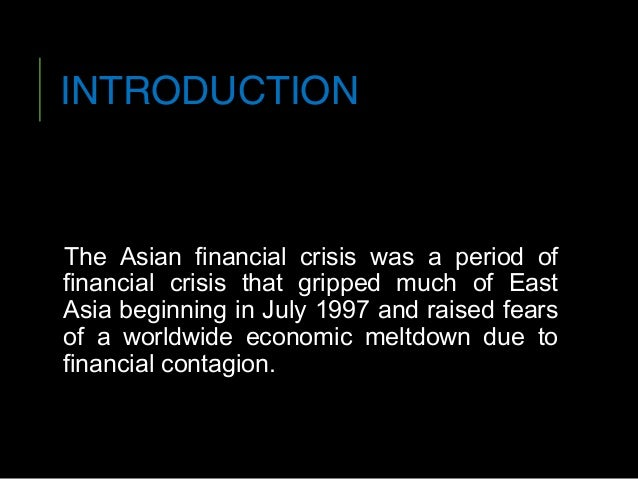the 1997 asian economic and financial crisis 1997 asian financial crisis background of asian economic miracle se asian states - most impressive economic growth rates in the world economies had expanded by 6% - 9.