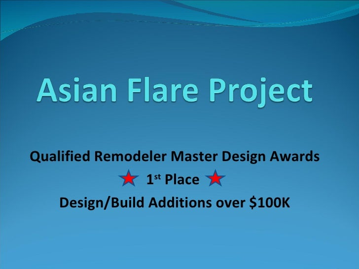 Qualified Remodeler Master Design Awards 1 st  Place  Design/Build Additions over $100K