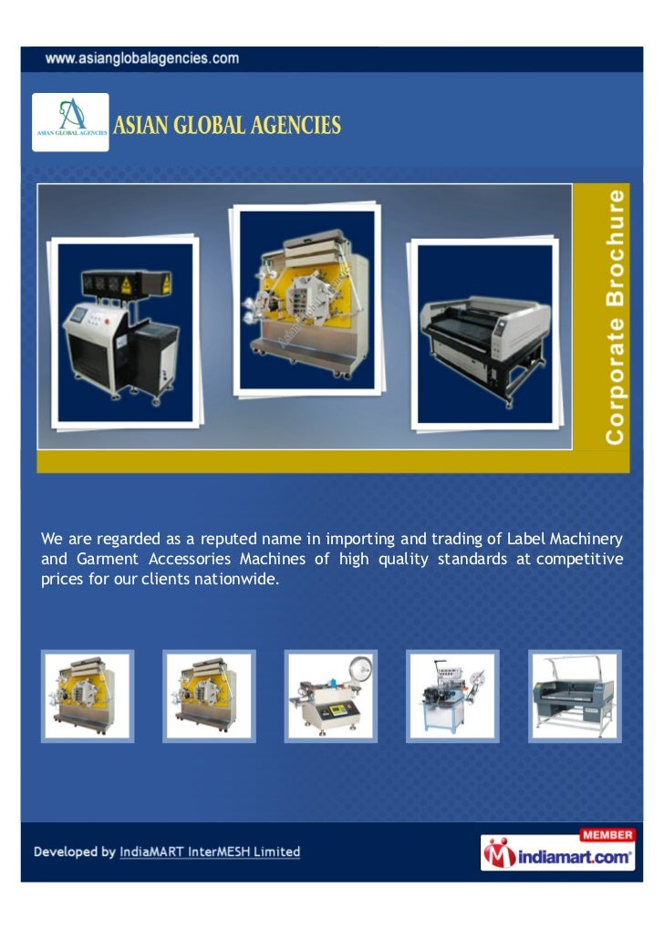 We are regarded as a reputed name in importing and trading of Label Machineryand Garment Accessories Machines of high qual...