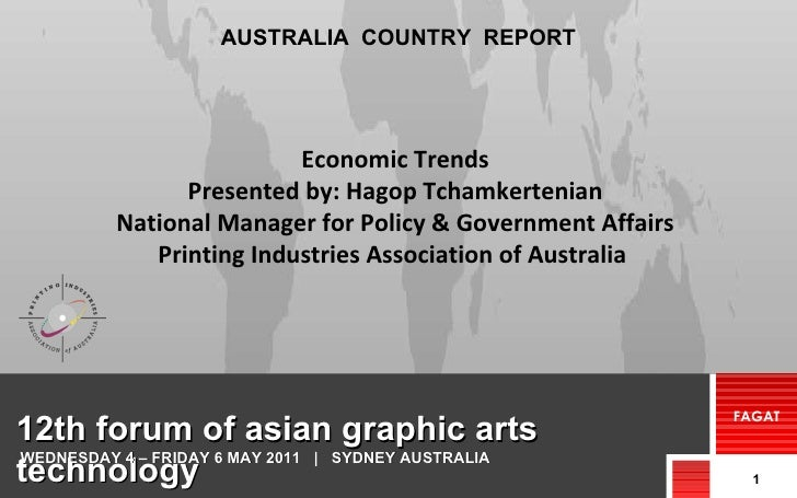 12th forum of asian graphic arts technology FAGAT AUSTRALIA  COUNTRY  REPORT WEDNESDAY 4 – FRIDAY 6 MAY 2011  |  SYDNEY AU...