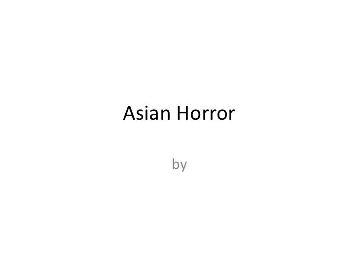 Asian Horror<br />by  <br />