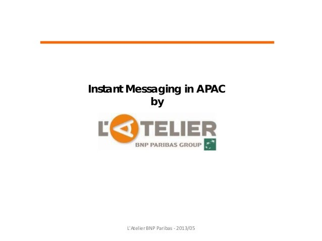 Instant Messaging in APACbyLAtelier BNP Paribas - 2013/05