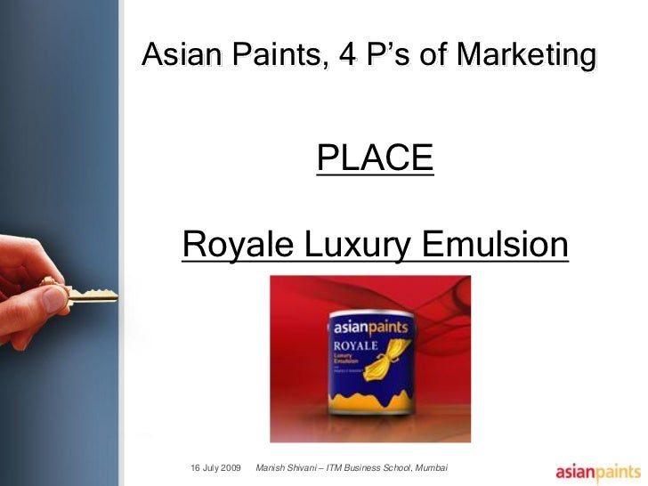 asian paints place marketing mix Asian paints final 1  7ps – price, product, promotion, place, people, process, physical environment  a company can not pursue for further elements of .