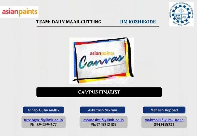 TEAM: DAILY MAAR-CUTTING             IIM KOZHIKODE Arnab Guha Mallik       Ashutosh Vikram              Mahesh Koppadarnab...