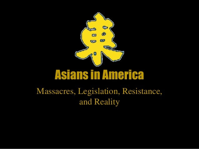 Asians in America Massacres, Legislation, Resistance, and Reality