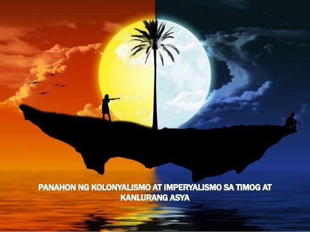 PANAHON NG KOLONYALISMO AT IMPERYALISMO SA TIMOG AT KANLURANG ASYA