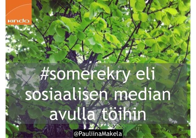 @PauliinaMakela109 #somerekry eli sosiaalisen median avulla töihin