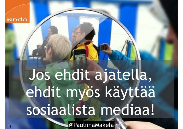@PauliinaMakela11 Jos ehdit ajatella, ehdit myös käyttää sosiaalista mediaa!