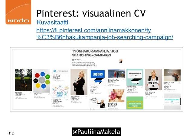 @PauliinaMakela112 Pinterest: visuaalinen CV Kuvasitaatti: https://fi.pinterest.com/anniinamakkonen/ty %C3%B6nhakukampanja...