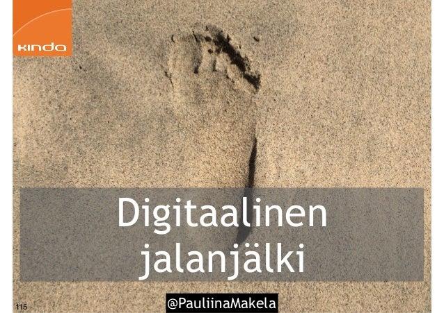 @PauliinaMakela Digitaalinen jalanjälki 115
