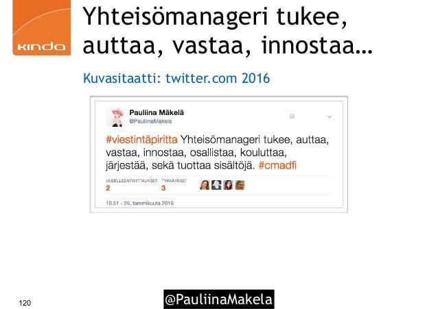 @PauliinaMakela120 Yhteisömanageri tukee, auttaa, vastaa, innostaa… Kuvasitaatti: twitter.com 2016