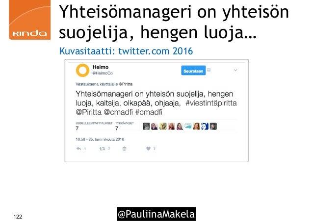 @PauliinaMakela122 Yhteisömanageri on yhteisön suojelija, hengen luoja… Kuvasitaatti: twitter.com 2016