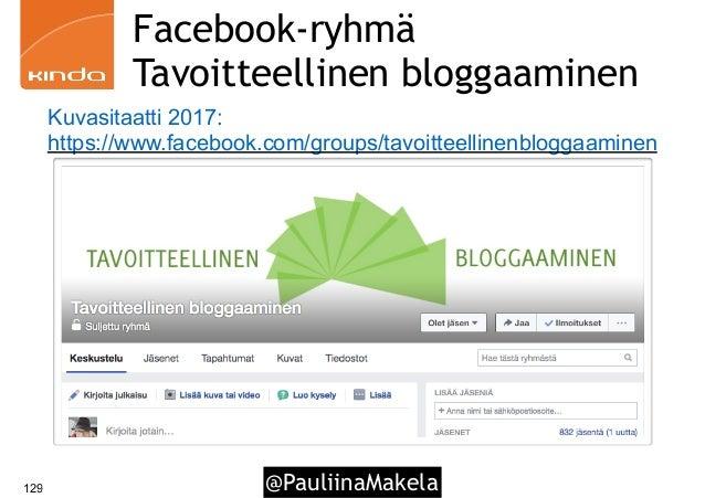 @PauliinaMakela129 Facebook-ryhmä Tavoitteellinen bloggaaminen Kuvasitaatti 2017: https://www.facebook.com/groups/tavoitte...