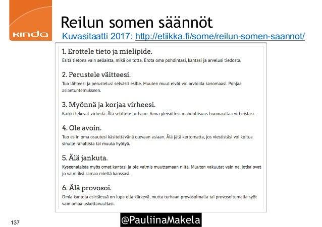 @PauliinaMakela137 Reilun somen säännöt Kuvasitaatti 2017: http://etiikka.fi/some/reilun-somen-saannot/