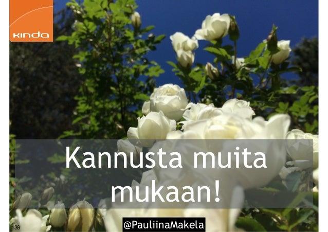 @PauliinaMakela139 Kannusta muita mukaan!