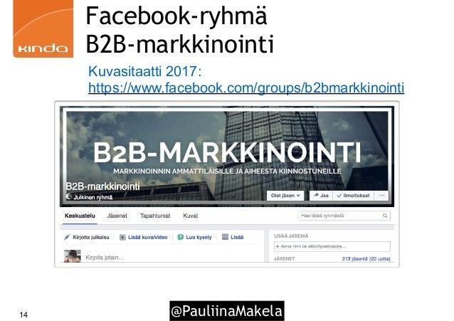 @PauliinaMakela14 Facebook-ryhmä B2B-markkinointi Kuvasitaatti 2017: https://www.facebook.com/groups/b2bmarkkinointi