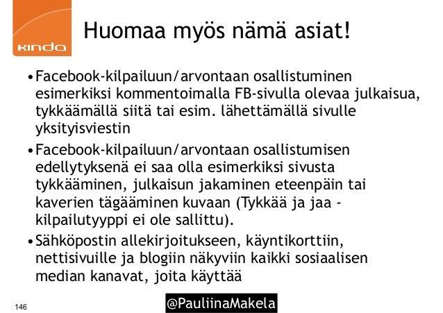 @PauliinaMakela146 Huomaa myös nämä asiat! •Facebook-kilpailuun/arvontaan osallistuminen esimerkiksi kommentoimalla FB-siv...