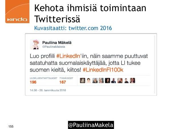 @PauliinaMakela155 Kehota ihmisiä toimintaan Twitterissä Kuvasitaatti: twitter.com 2016