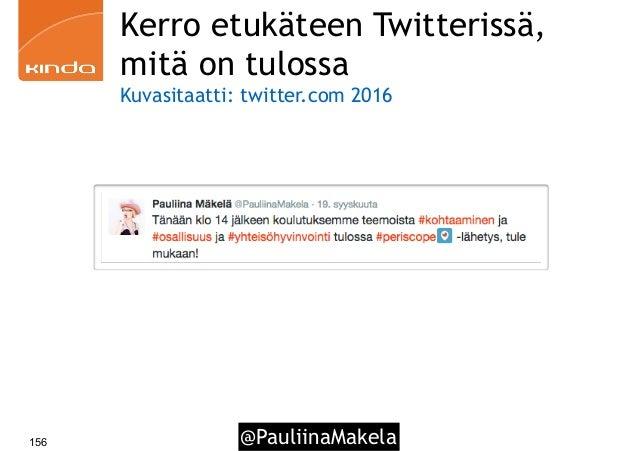 @PauliinaMakela156 Kerro etukäteen Twitterissä, mitä on tulossa Kuvasitaatti: twitter.com 2016