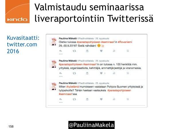 @PauliinaMakela158 Valmistaudu seminaarissa liveraportointiin Twitterissä Kuvasitaatti: twitter.com 2016