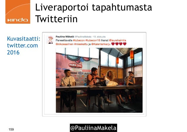 @PauliinaMakela159 Liveraportoi tapahtumasta Twitteriin Kuvasitaatti: twitter.com 2016