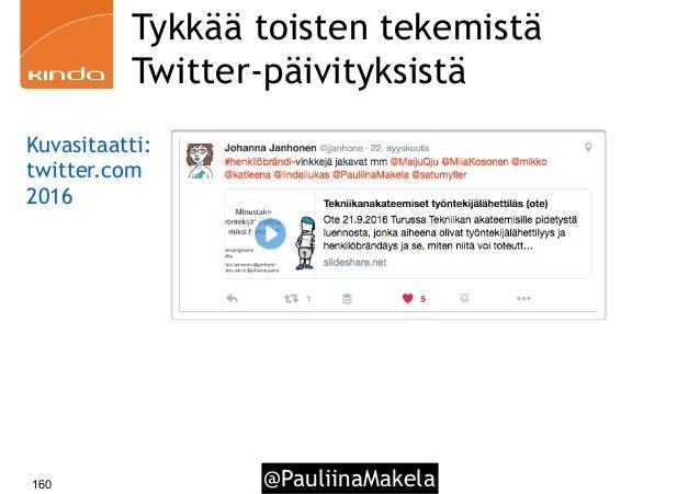 @PauliinaMakela160 Tykkää toisten tekemistä Twitter-päivityksistä Kuvasitaatti: twitter.com 2016