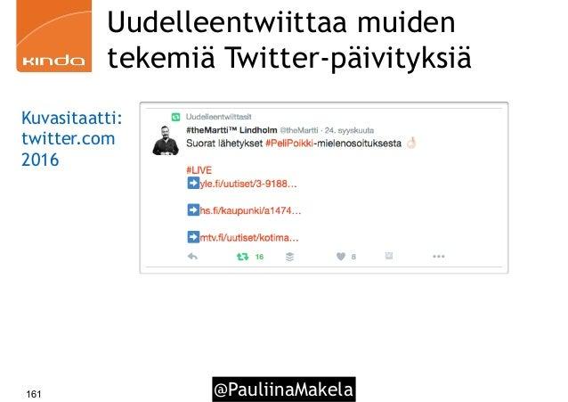@PauliinaMakela161 Uudelleentwiittaa muiden tekemiä Twitter-päivityksiä Kuvasitaatti: twitter.com 2016